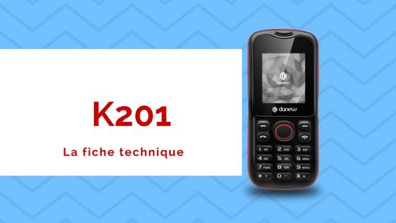 K201 la fiche technique, danew france, danew côte d'ivoire, mobile, smartphone, innovation